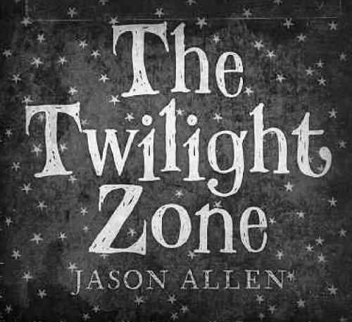 Allen , Jason - The Twilight Zone