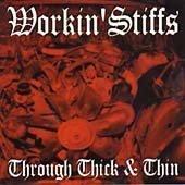 Workin' Stiffs - Through Thick and Thin