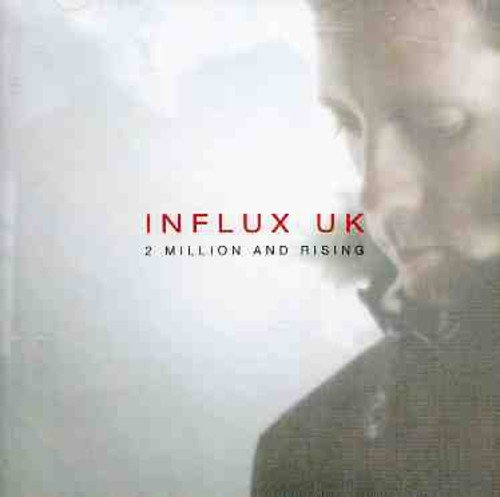 Influx UK - 2 Million and Rising