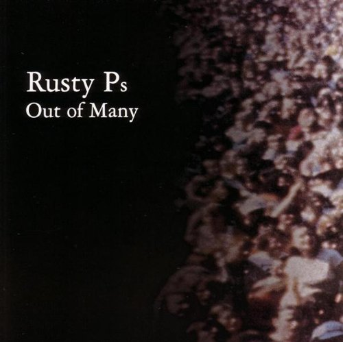 Rusty Ps - Out Of Many