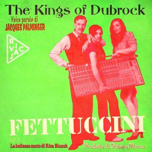 the Kings of Dub Rock - Fettuccini