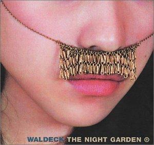 Waldeck - The Night Garden - Reflowered
