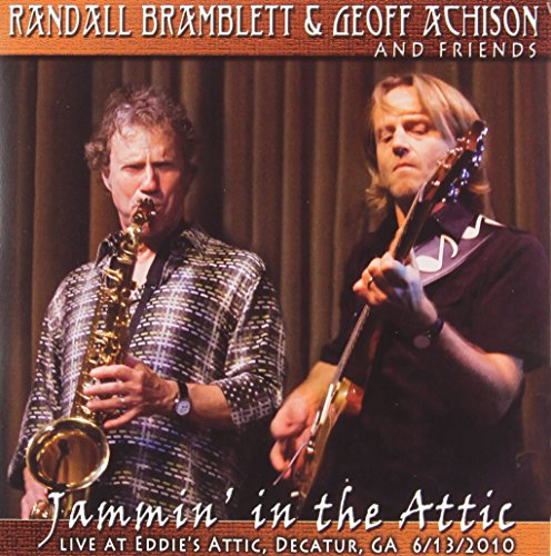 Bramblett , Randall & Achison , Geoff - Jammin'in the Attic