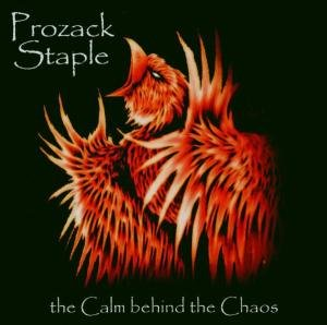 Prozack Staple - The Calm Behind the Chaos