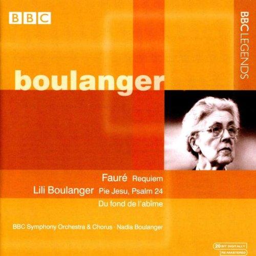 Boulanger , Nadia & BBC Symphony Orchestra - Faure: Requiem / Boulanger: Pie Jesu, Psalm 24 / Du Fond De L'Abime