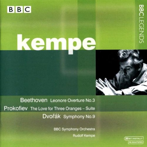 Kempe , Rudolf - Beethoven: Leonore Overture No. 3 / Prokofiev: The Love For Three Oranges-Suite / Dvorak: Symphony No. 9