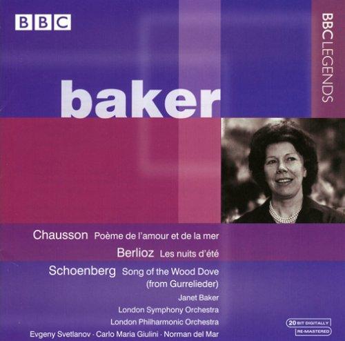 Baker , Janet - Chausson: Poeme De L'Amour Et De La Mer / Berlioz: Les Nuits D'Ete / Schoenberg: Song Of The Wood Dove (Gurrelieder) (Svetlanov, Giulini, Del Mar)