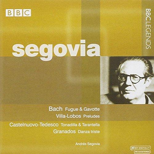 Segovia , Andres - Bach: Fugue & Gavotte / Villa-Lobos: Preludes / Castelnuovo-Tedesco: Tonadilla & Tarantella / Granados: Danza Triste