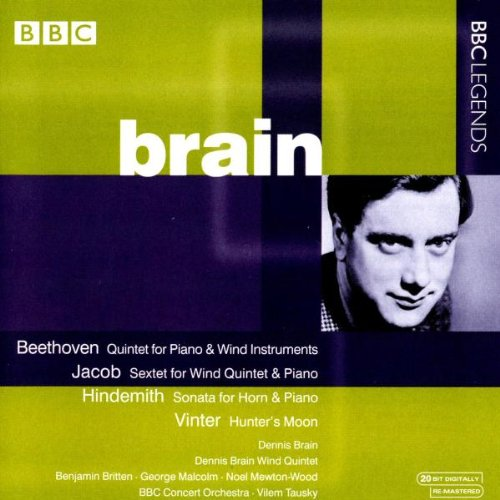 Brain , Dennis - Beethoven: Quintet For Piano & Wind Instruments / Jacob: Sextet For Wind Quintet & Piano / Hindemith: Sonata For Horn & Piano / Vinter: Hunter's Moon