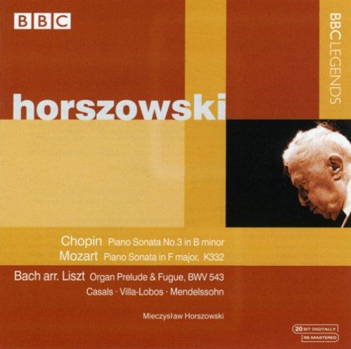 Horszowski , Mieczyslaw - Chopin: Piano Sonata No. 3 / Mozart: Piano Sonata, K332 / Bach arr. Liszt: Organ Prelude & Fugue, BWV 543
