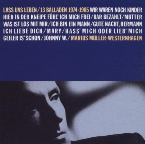 Westernhagen , Marius Müller - Lass uns leben / 13 Balladen 1974-1985 (Remastered)