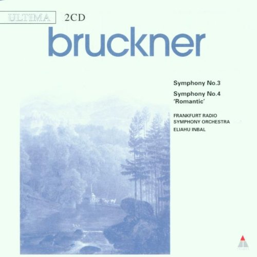 Bruckner , Anton - Symphony No. 3 in D Minor / Symphony No. 4 in E Flat Major (Eliahu Inbal)