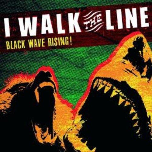 I Walk the Line - Black Wave Rising
