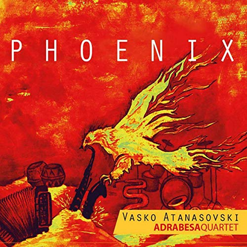 Atanasovski , Vasko & Adrabesa Quartett - Phoenix