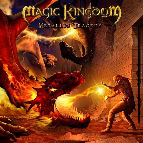 Magic Kingdom - Metallic Tragedy/Ltd./Ausverka