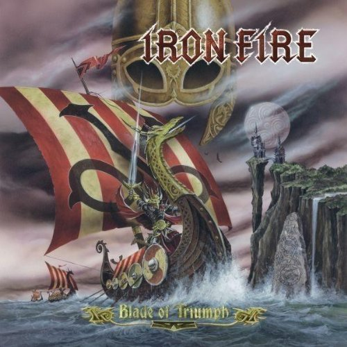 Iron Fire - Blade Of Triumph (Limited Edition)