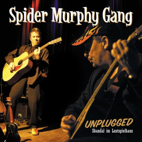 Spider Murphy Gang - Unplugged - skandal im lustspielhaus