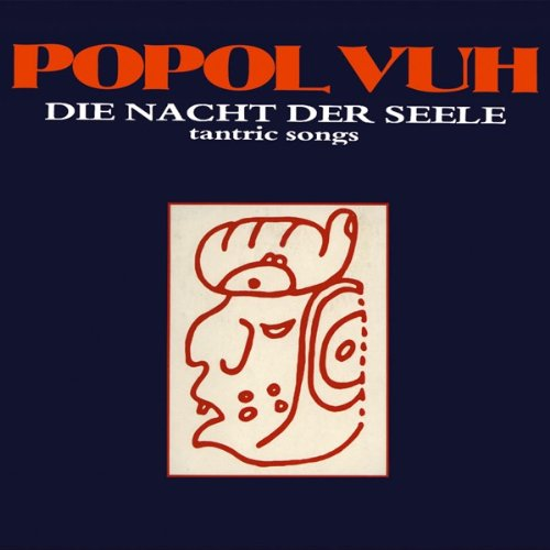 Popuhl Vuh - Die Nacht der Seele - Tantric Songs (Remastered   Expanded)