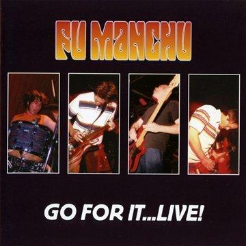 Fu Manchu - Go for it ... live
