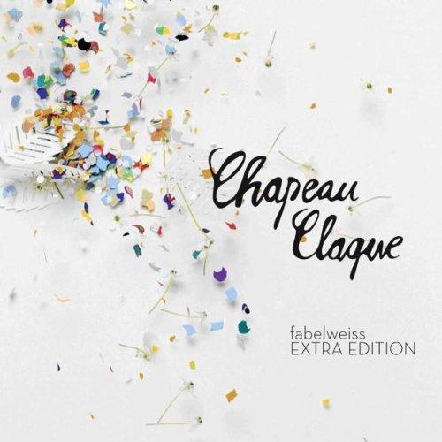 Chapeau Claque - Fabelweiss (Extra Edition)