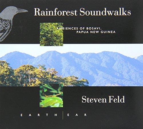 Feld , Steven - Rainforest Soundwalks: Ambiences Of Bosavi, Papua New Guinea