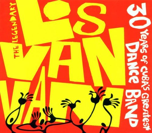 Los Van Van - The Legendary Los Van Van: 30 Years Of Cuba's Greatest Dance Band