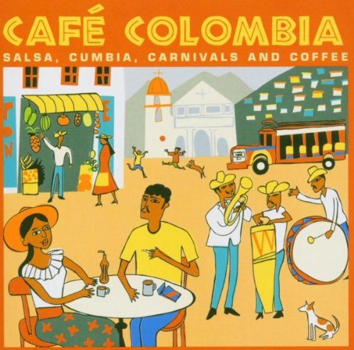 Sampler - Cafe Colombia - Salsa, Cumbia, Carnivals And Coffee