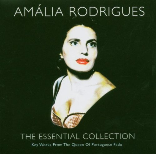 Rodrigues , Amalia - The Essential Collection