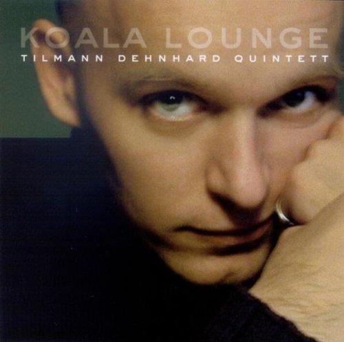 Dehnhard , Tilmann Quintett - Koala Lounge