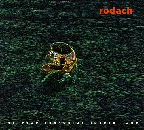 Rodach - Seltsam erscheint unsere Lage