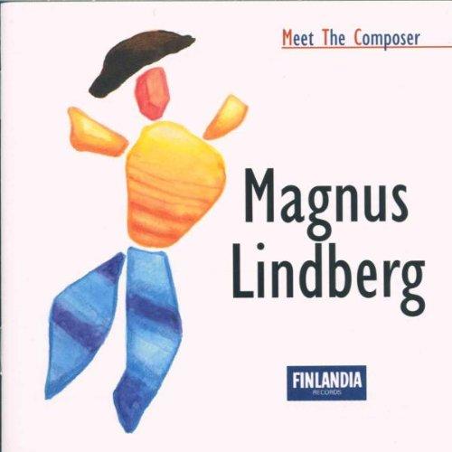 Lindberg , Magnus - Meet The Composer - Lindberg