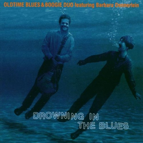Oldtime Blues & Boogie Duo - Drowning In The Blues (With Barbara Dennerlein)