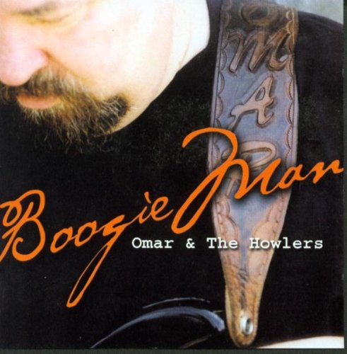 Omar & The Howlers - Boogie Man