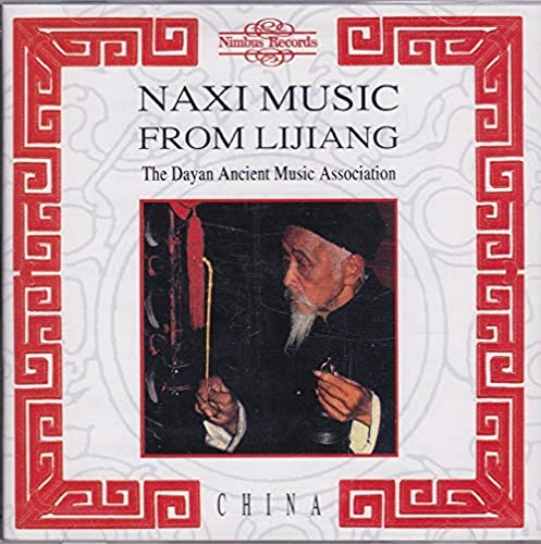 Dayan Ancient Music Association , The - Naxi Music From Lijiang, China