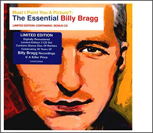 Bragg , Billy - Must I Paint You A Picture?: The Essential Billy Bragg (Limited Edition)