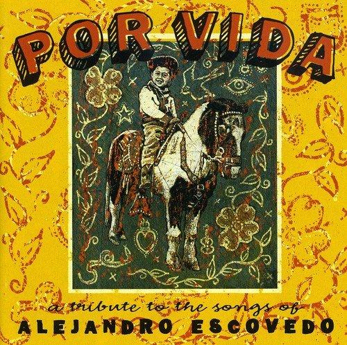 Various - Por Vida: A Tribute To The Songs Of Alejandro Ecsovedo