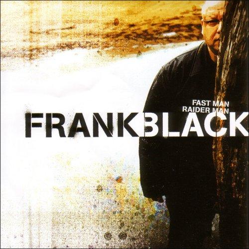 Black , Frank - Fast man, raider man