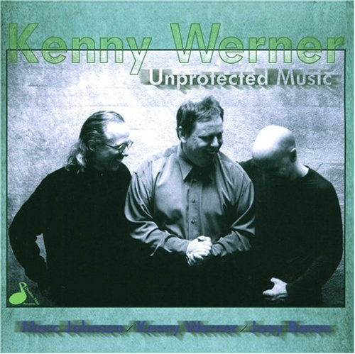 Werner , Kenny - Unprotected Music