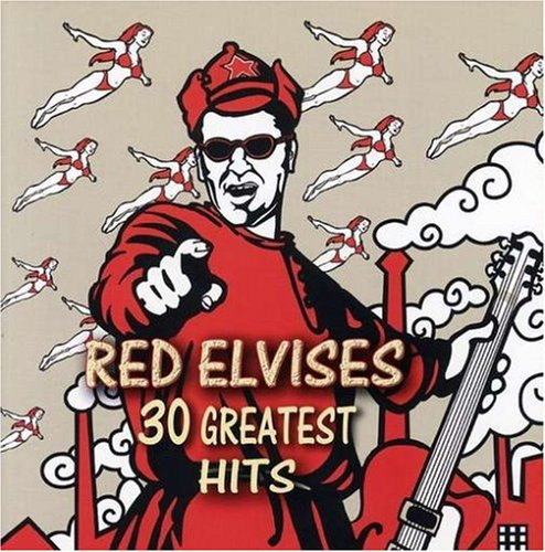 Red Elvises - 30 Greatest Hits