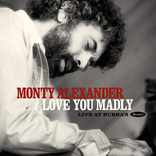 Alexander , Monty - Love You Madly: Live at Bubba'S