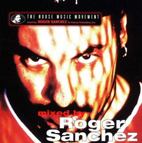 Sampler - The House Music Movement (mixed by Roger Sanchez)
