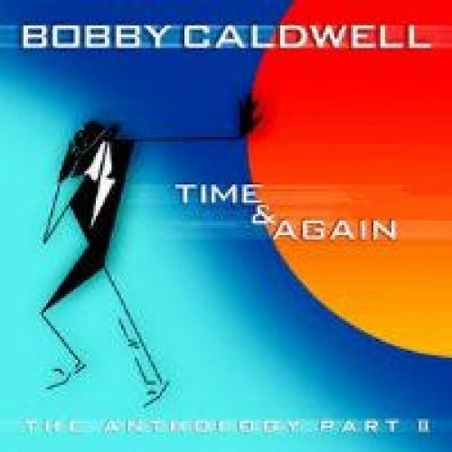 Caldwell , Bobby - Time & Again: The Anthology Part II