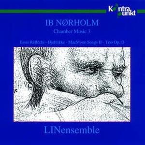Norholm , Ib - Chamber Music 3 (LINensemble)