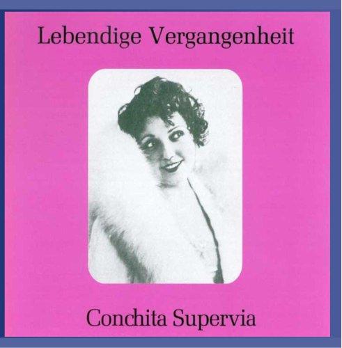 Supervia , Conchita - Lebendige Vergangenheit: Conchita Supervia
