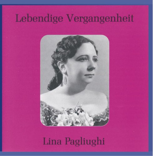 Pagliughi , Lina - Lebendige Vergangenheit