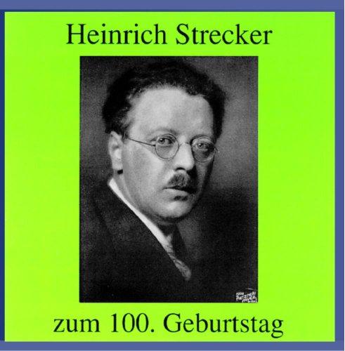 Strecker , Heinrich - Heinrich Strecker zum 100. Geburtstag: Legendäre Interpreten singen Lieder von Heinrich Strecker
