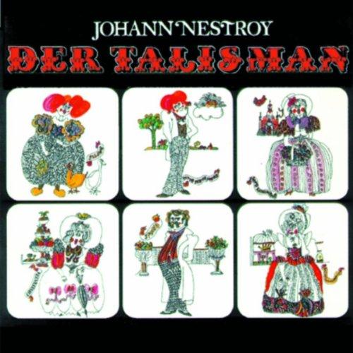 Nestroy , Johann - Der Talisman (GA)