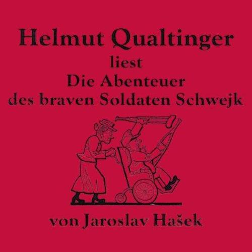 Qualtinger , Helmut & Hasek , Jaroslav - Hasek: Die Abenteuer des braven Soldaten Schweijk
