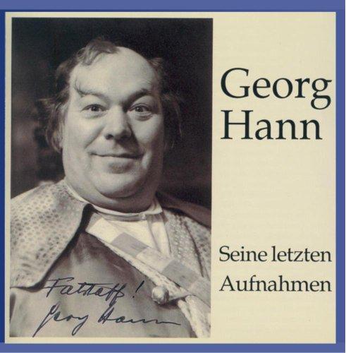 Hann , Georg - Seine letzten Aufnahmen