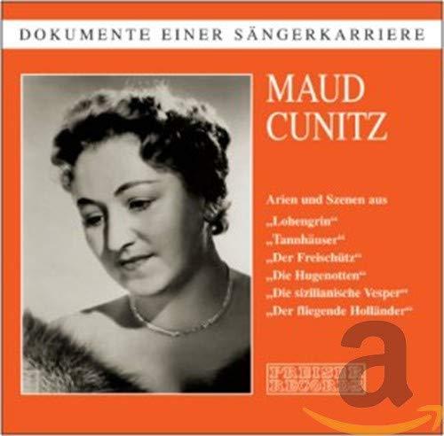 Cunitz , Maud - Arien und Szenen aus 'Lohengrin', 'Tannhäuser', 'Der Freischütz', 'Die Hugenotten', Die sizilianische Vesper', 'Der fliegende Holländer'
